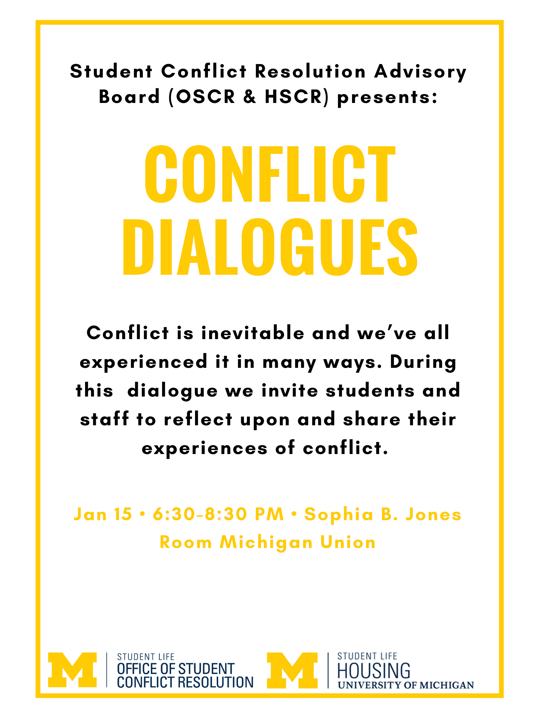 Conflict is inevitable and we've all experienced it in many ways. During this dialogue we invite students and staff to reflect upon and share their experiences of conflict.